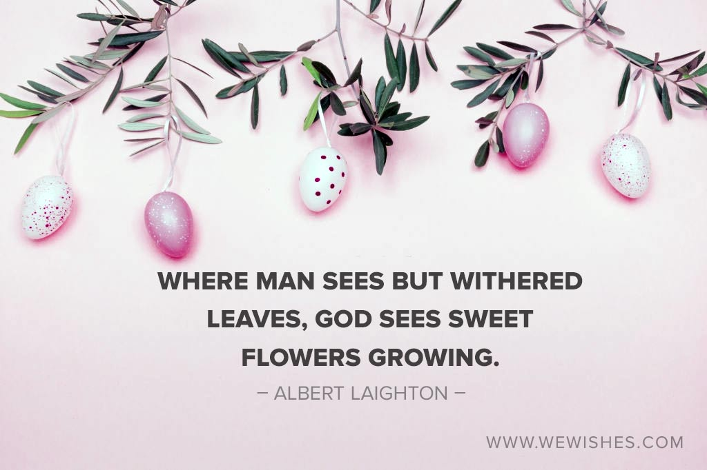 God sees sweet flowers growing, Easter day