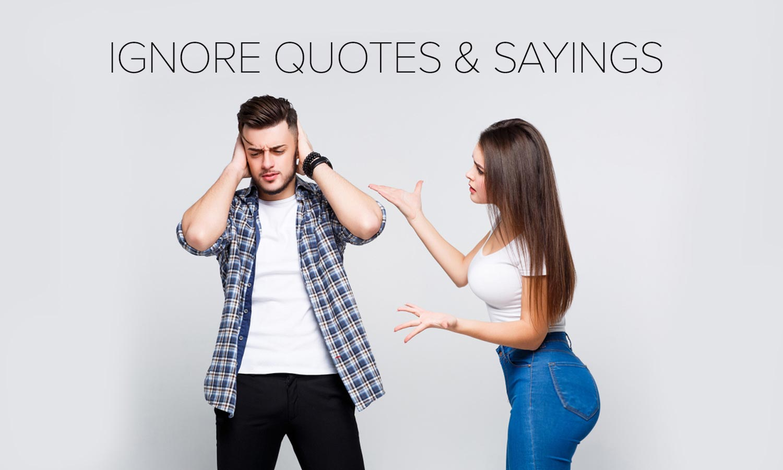 Best Ignore Quotes
