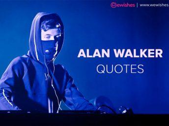 Alan Walker Quotes