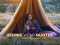 Best Indian Ethnic Wear quotes